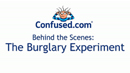 Confused.com - The Burglary Experiment
